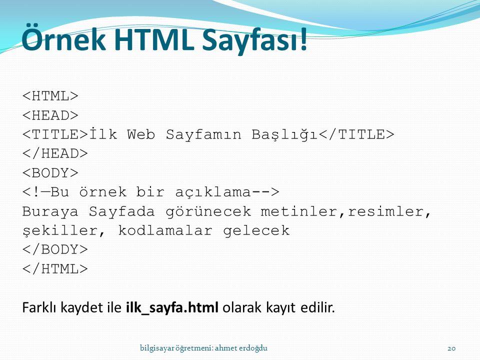Örnek HTML Sayfası! <HTML> <HEAD>