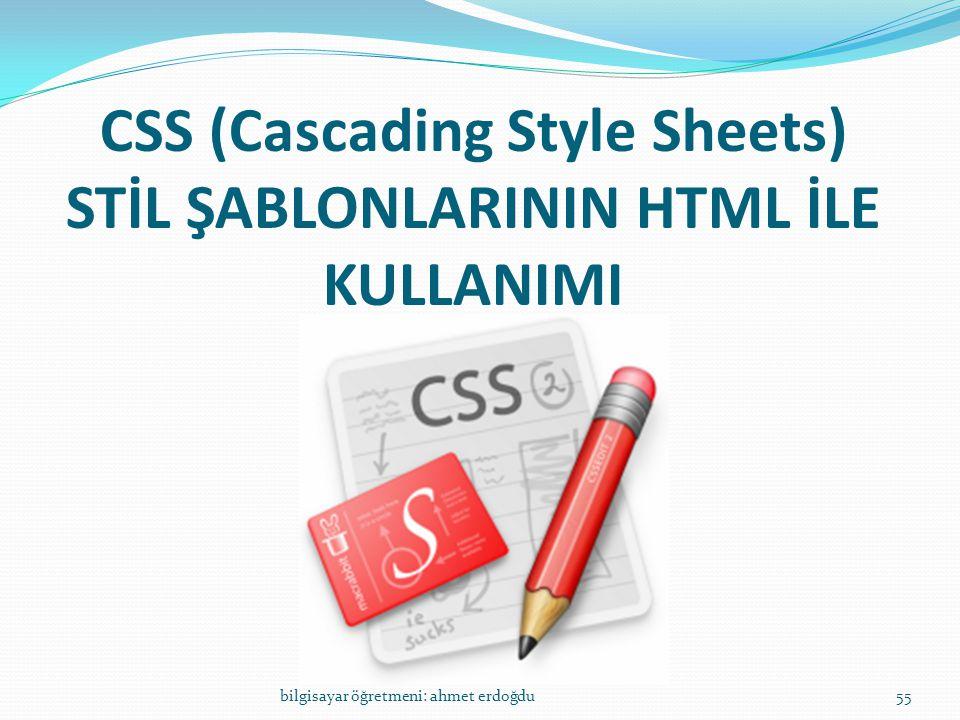 CSS (Cascading Style Sheets) STİL ŞABLONLARININ HTML İLE KULLANIMI