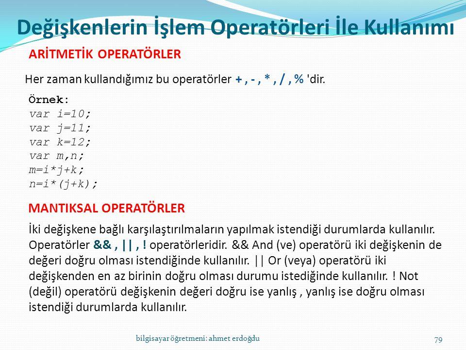 Değişkenlerin İşlem Operatörleri İle Kullanımı