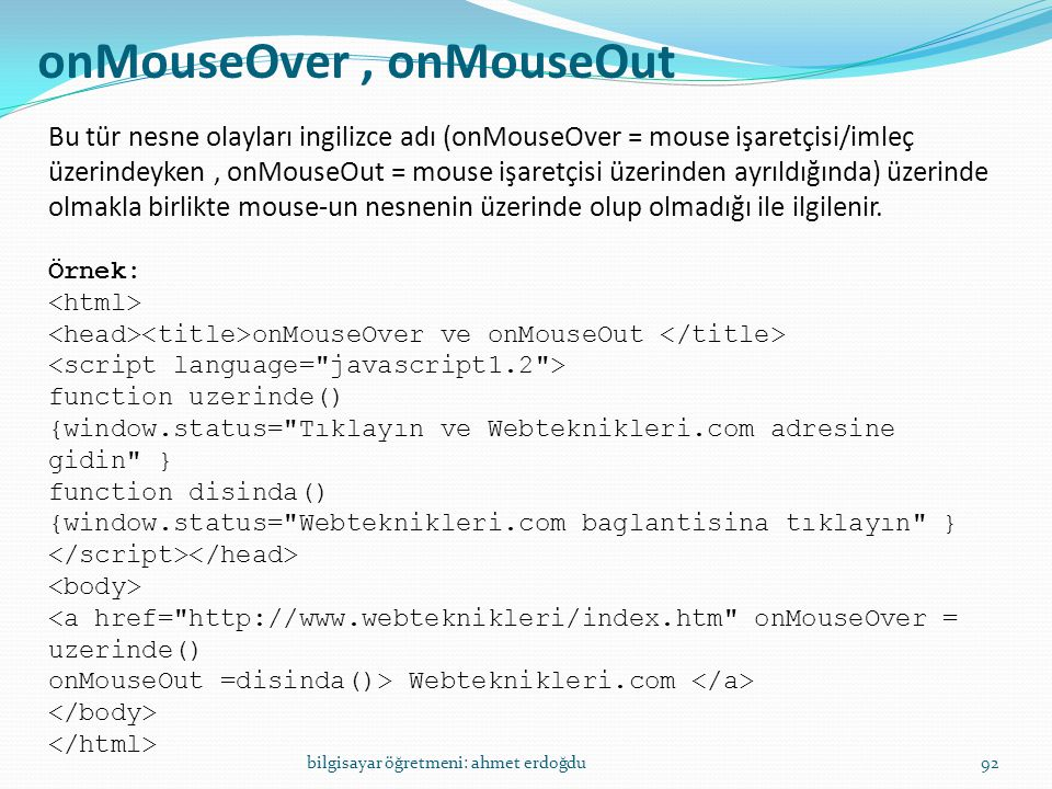 onMouseOver , onMouseOut