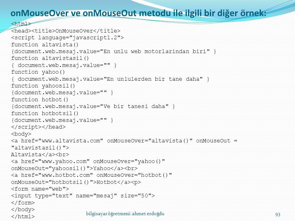 onMouseOver ve onMouseOut metodu ile ilgili bir diğer örnek: