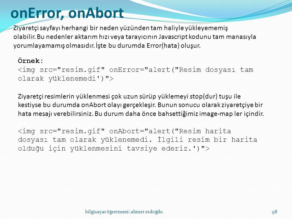 onError, onAbort Ziyaretçi sayfayı herhangi bir neden yüzünden tam haliyle yükleyememiş.