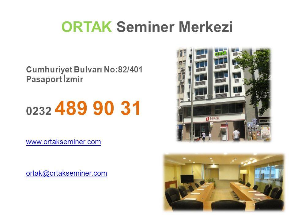 ORTAK Seminer Merkezi Cumhuriyet Bulvarı No:82/401 Pasaport İzmir. 0232 489 90 31. www.ortakseminer.com.