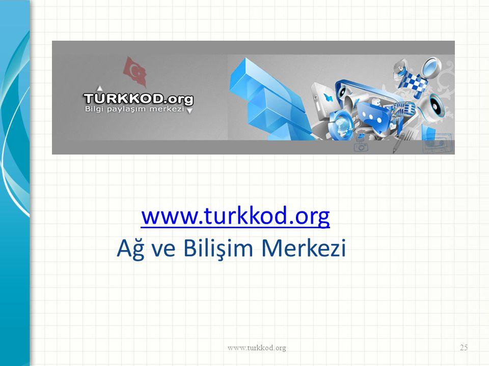 www.turkkod.org Ağ ve Bilişim Merkezi