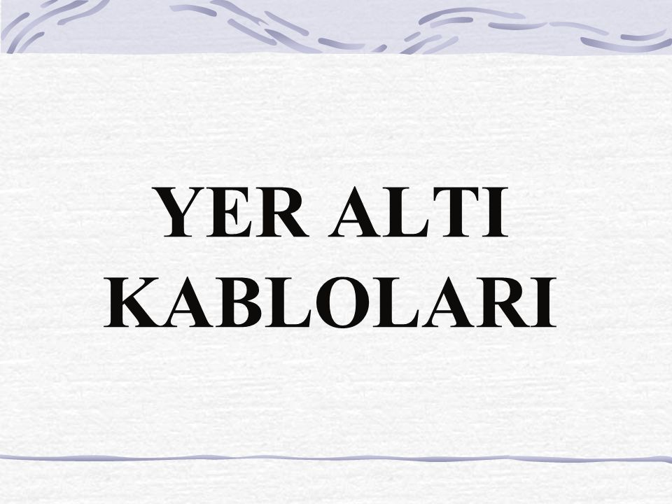 YER ALTI KABLOLARI