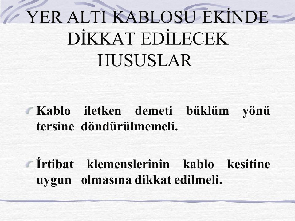 YER ALTI KABLOSU EKİNDE DİKKAT EDİLECEK HUSUSLAR