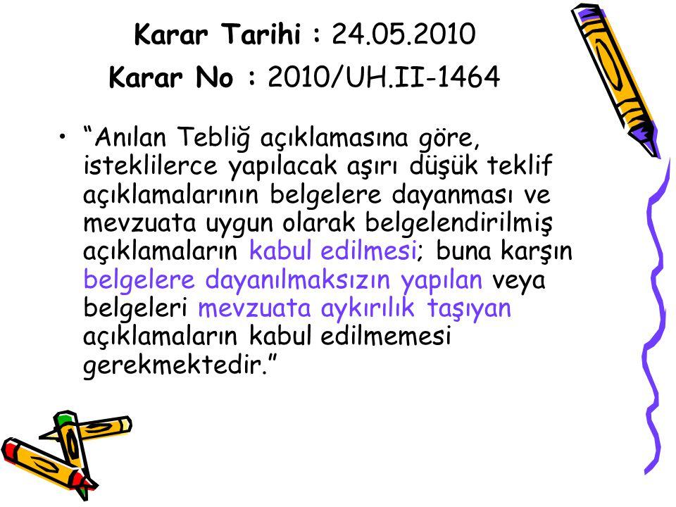 Karar Tarihi : 24.05.2010 Karar No : 2010/UH.II-1464