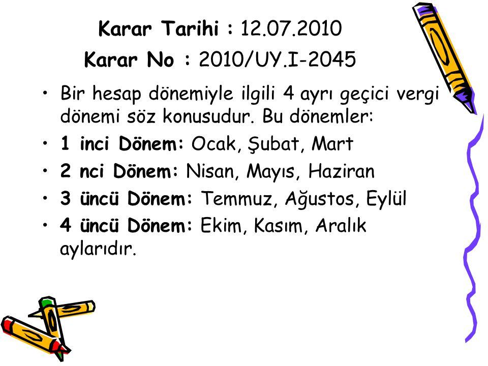 Karar Tarihi : 12.07.2010 Karar No : 2010/UY.I-2045