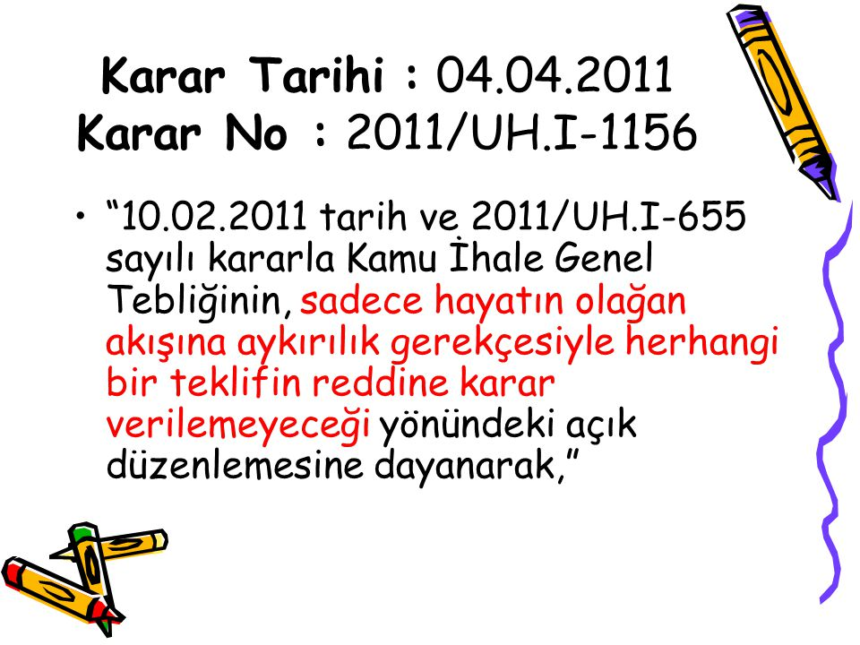 Karar Tarihi : 04.04.2011 Karar No : 2011/UH.I-1156
