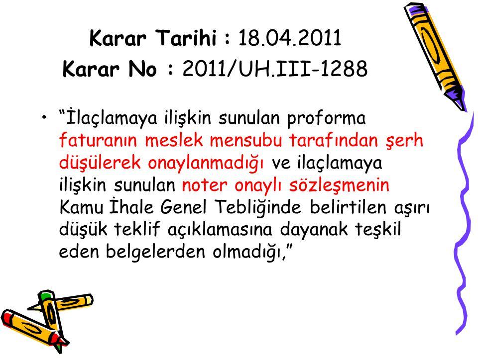 Karar Tarihi : 18.04.2011 Karar No : 2011/UH.III-1288
