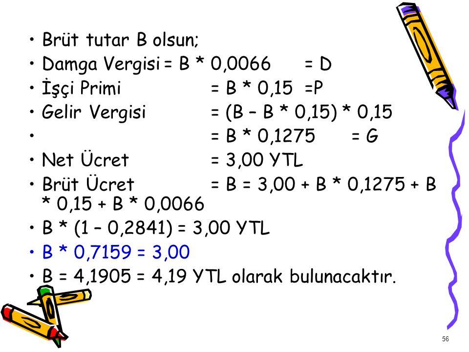 Gelir Vergisi = (B – B * 0,15) * 0,15 = B * 0,1275 = G