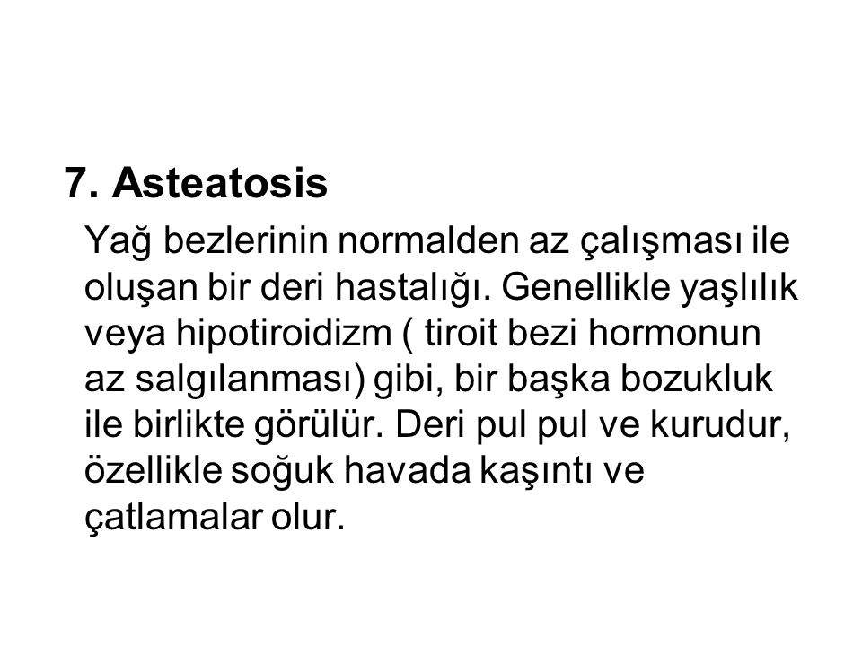 7. Asteatosis