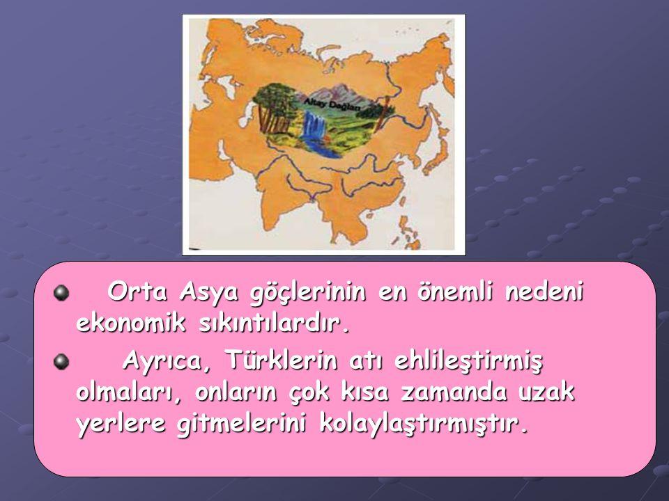 Orta Asya göçlerinin en önemli nedeni ekonomik sıkıntılardır.