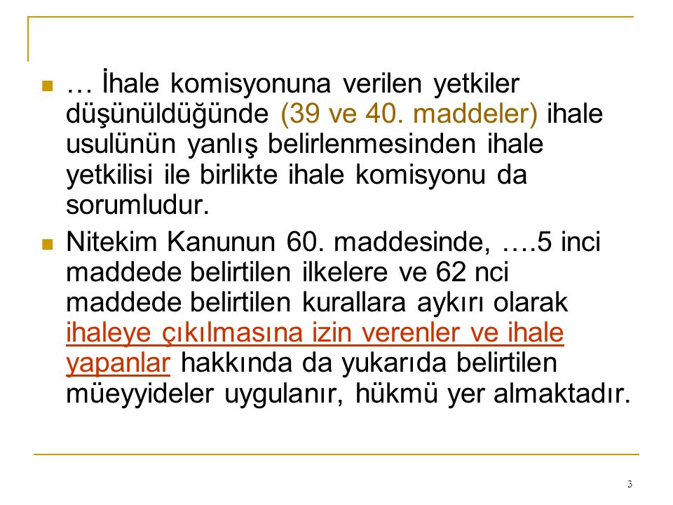 … İhale komisyonuna verilen yetkiler düşünüldüğünde (39 ve 40