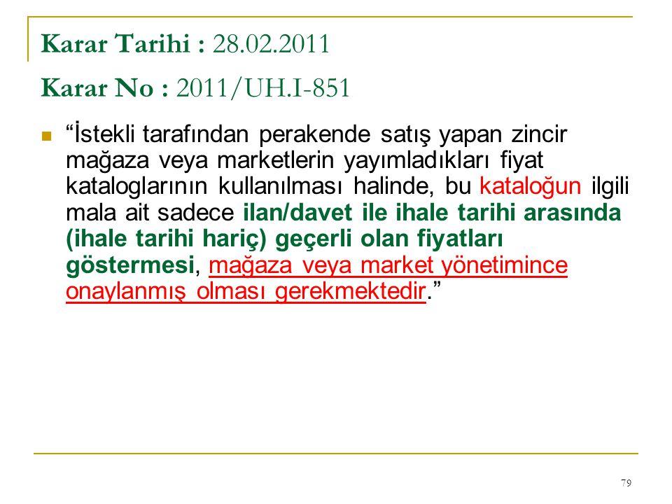 Karar Tarihi : 28.02.2011 Karar No : 2011/UH.I-851