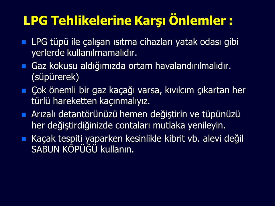 LPG Tehlikelerine Karşı Önlemler :