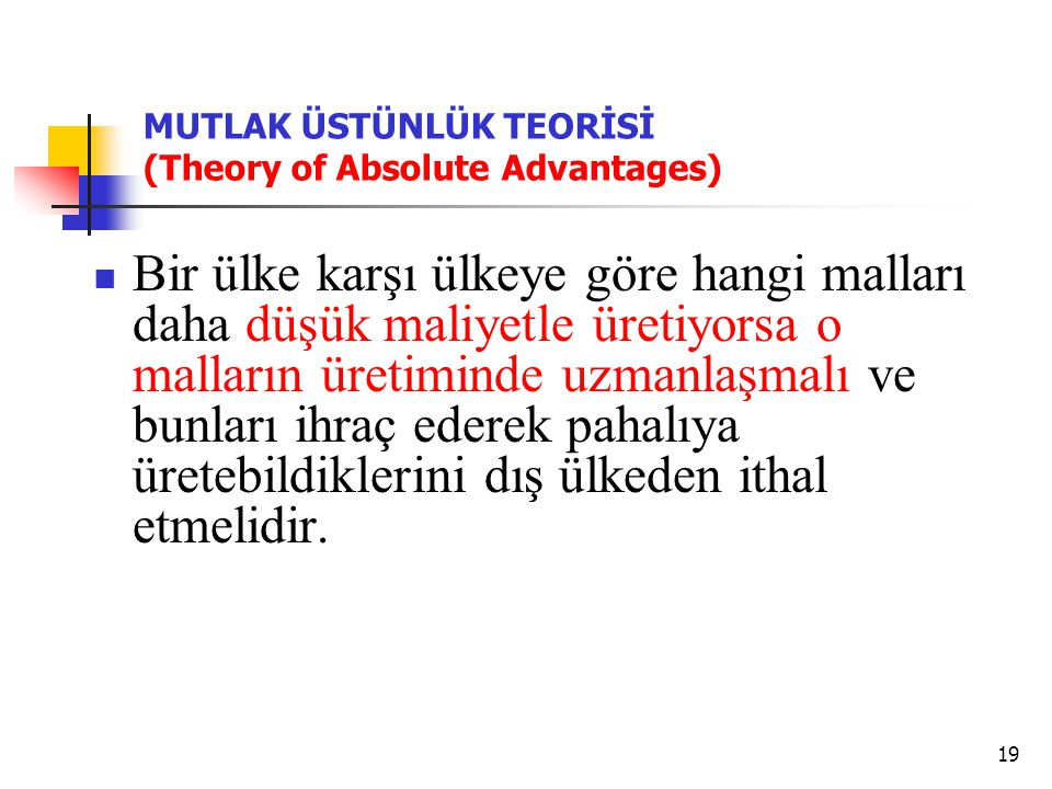 MUTLAK ÜSTÜNLÜK TEORİSİ (Theory of Absolute Advantages)