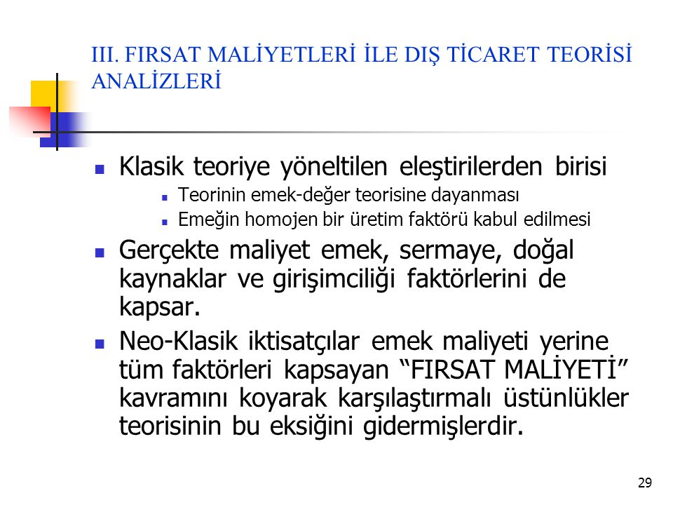 III. FIRSAT MALİYETLERİ İLE DIŞ TİCARET TEORİSİ ANALİZLERİ