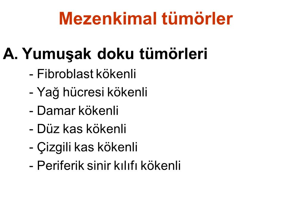 Mezenkimal tümörler Yumuşak doku tümörleri - Fibroblast kökenli