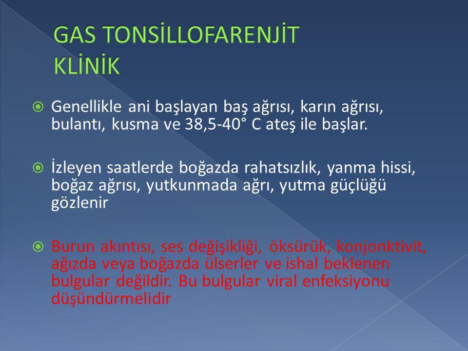 GAS TONSİLLOFARENJİT KLİNİK