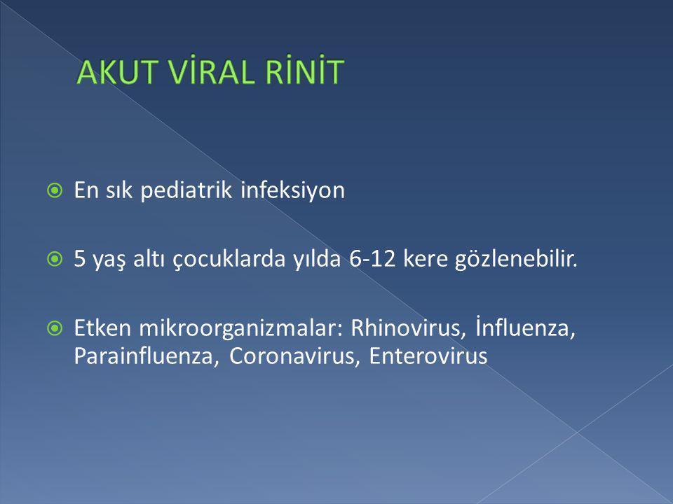 AKUT VİRAL RİNİT En sık pediatrik infeksiyon
