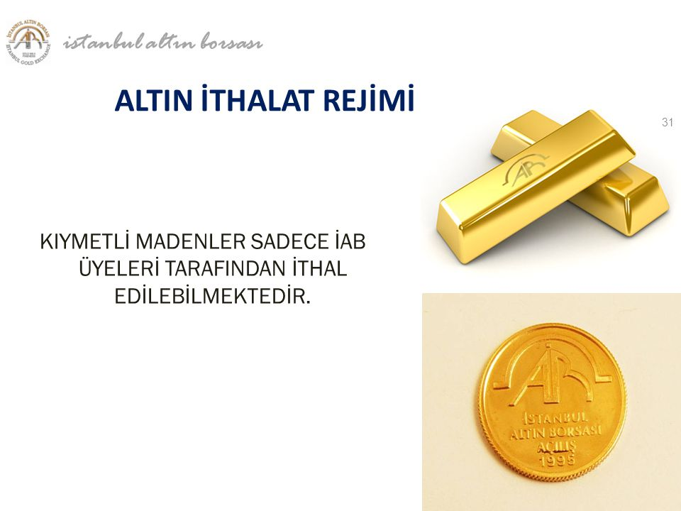 ALTIN İTHALAT REJİMİ istanbul altın borsası