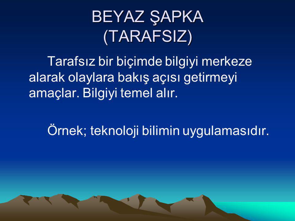 BEYAZ ŞAPKA (TARAFSIZ)