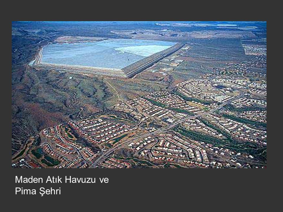 Maden Atık Havuzu ve Pima Şehri