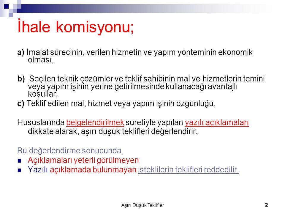 İhale komisyonu; a) İmalat sürecinin, verilen hizmetin ve yapım yönteminin ekonomik olması,