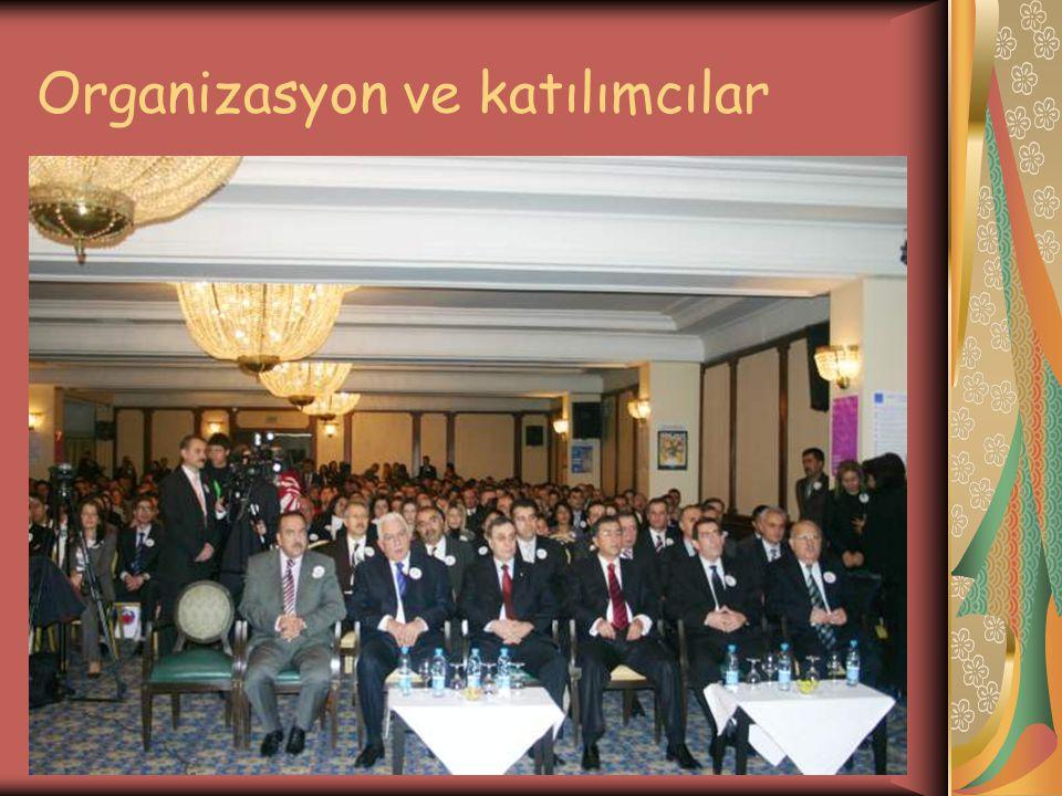 Organizasyon ve katılımcılar