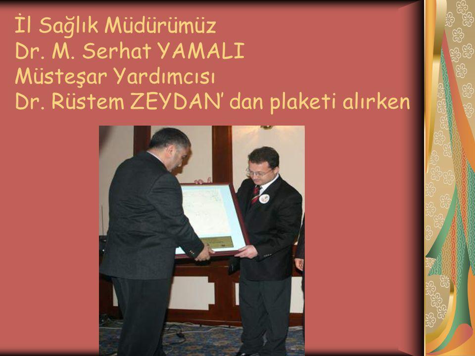 İl Sağlık Müdürümüz Dr. M. Serhat YAMALI Müsteşar Yardımcısı Dr