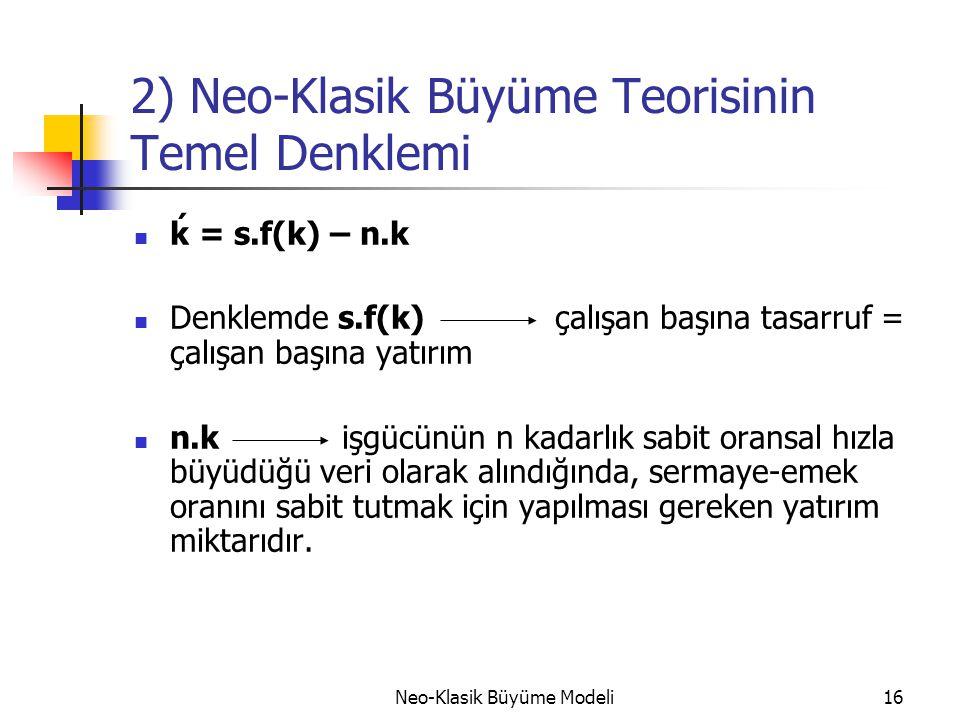 2) Neo-Klasik Büyüme Teorisinin Temel Denklemi