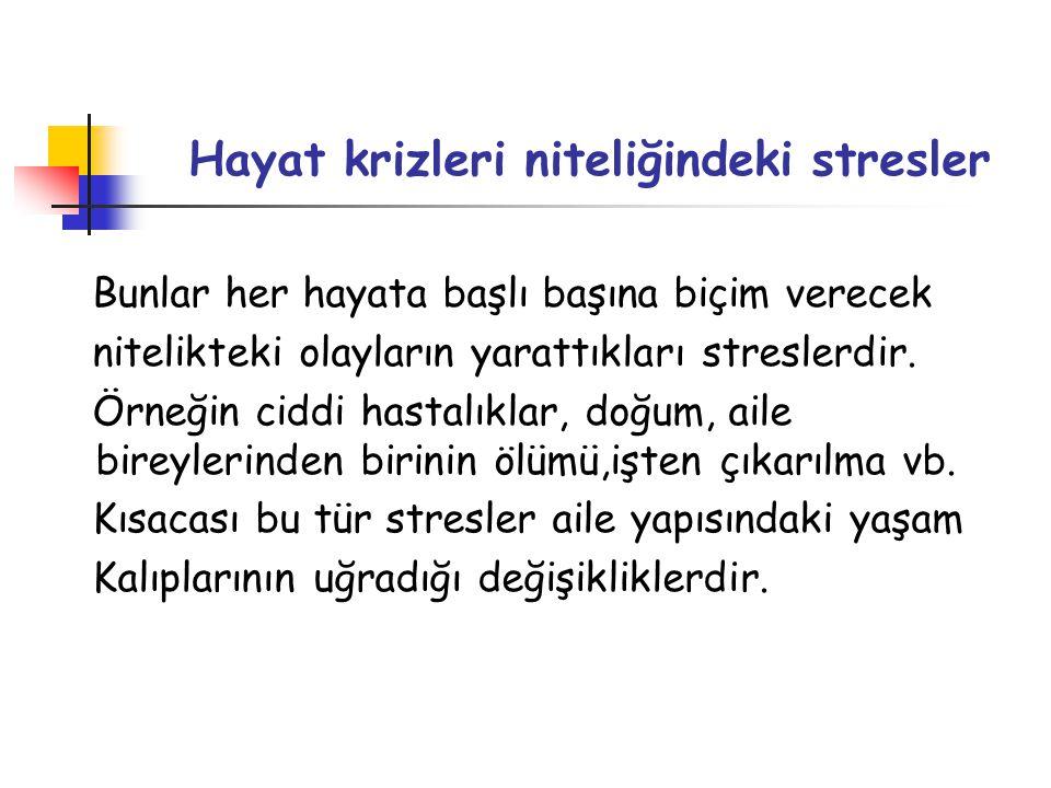 Hayat krizleri niteliğindeki stresler