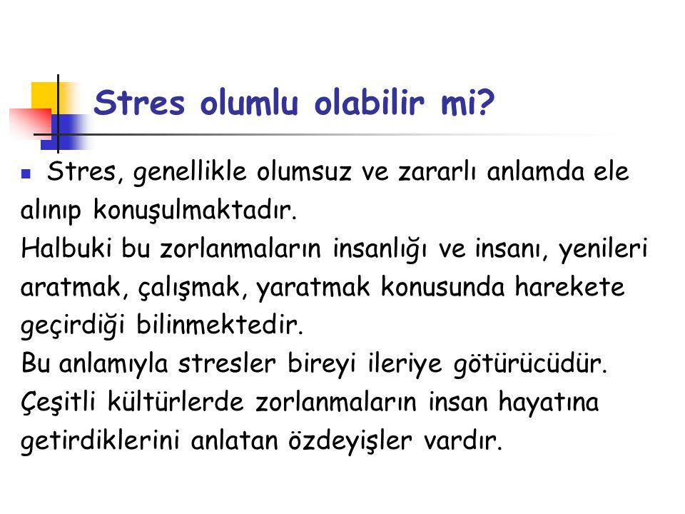 Stres olumlu olabilir mi