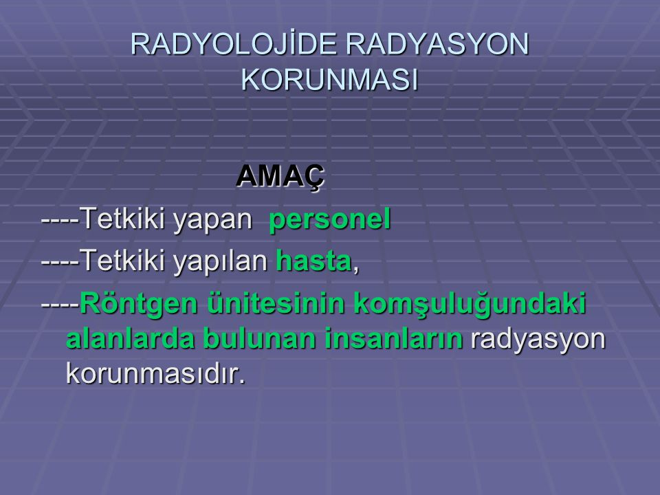 RADYOLOJİDE RADYASYON KORUNMASI
