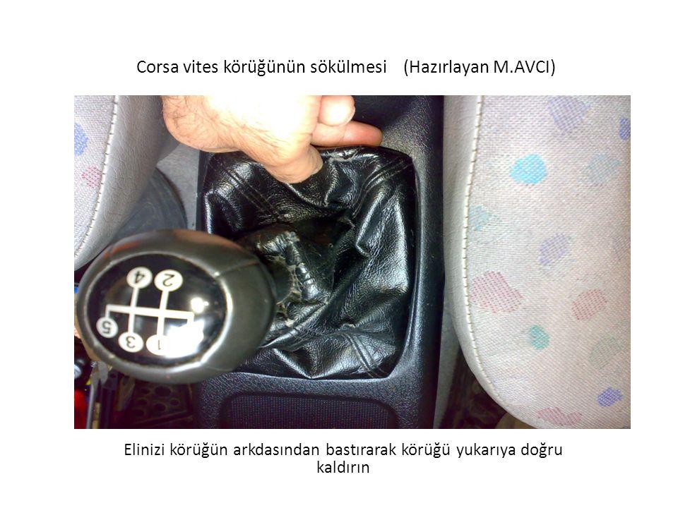 Corsa vites körüğünün sökülmesi (Hazırlayan M.AVCI)