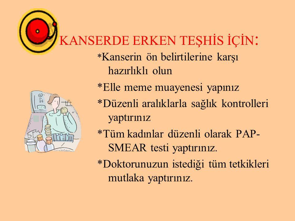 KANSERDE ERKEN TEŞHİS İÇİN: