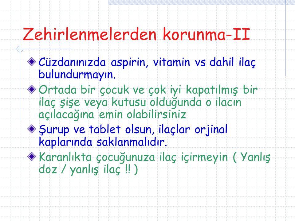 Zehirlenmelerden korunma-II