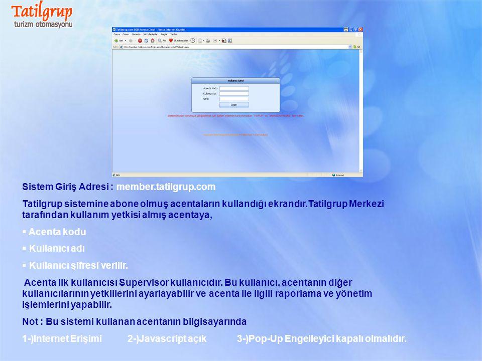 Sistem Giriş Adresi : member.tatilgrup.com