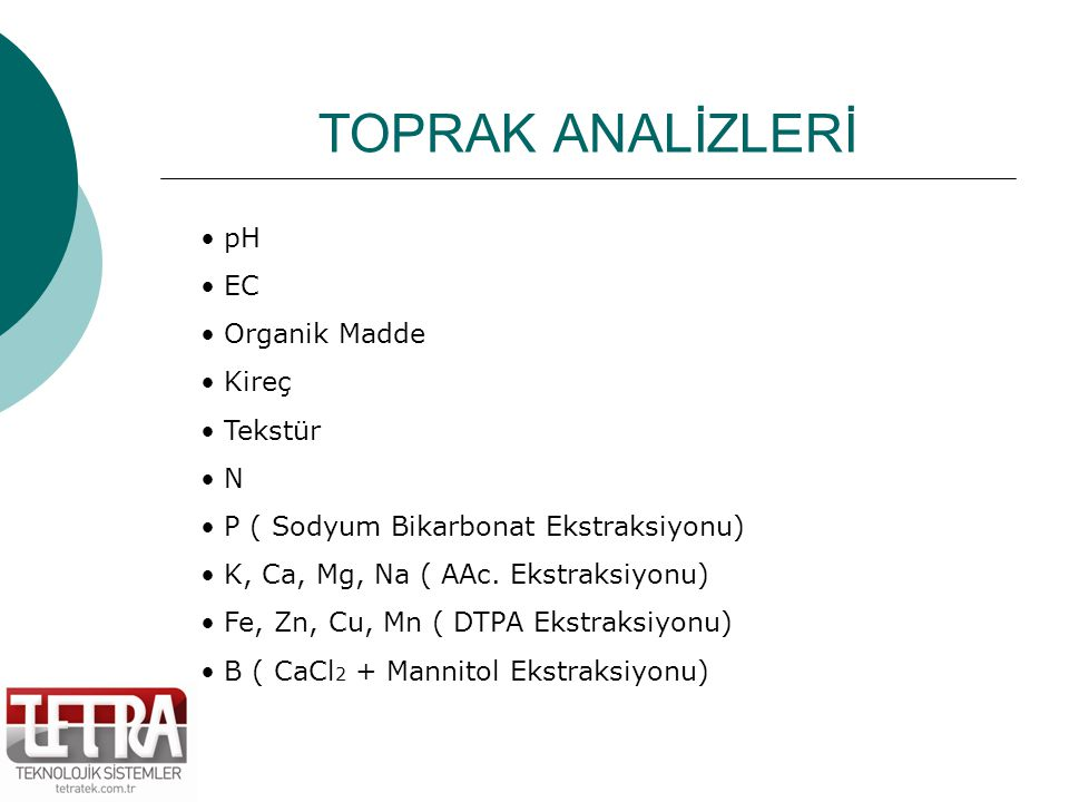 TOPRAK ANALİZLERİ pH EC Organik Madde Kireç Tekstür N