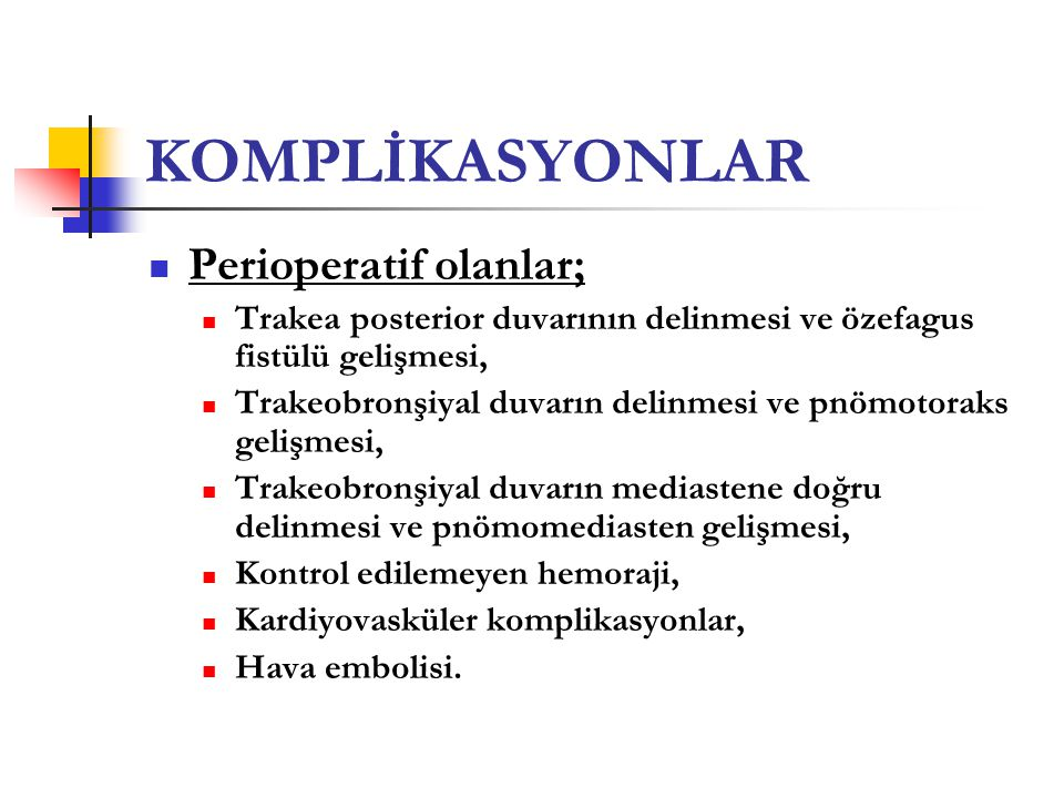KOMPLİKASYONLAR Perioperatif olanlar;