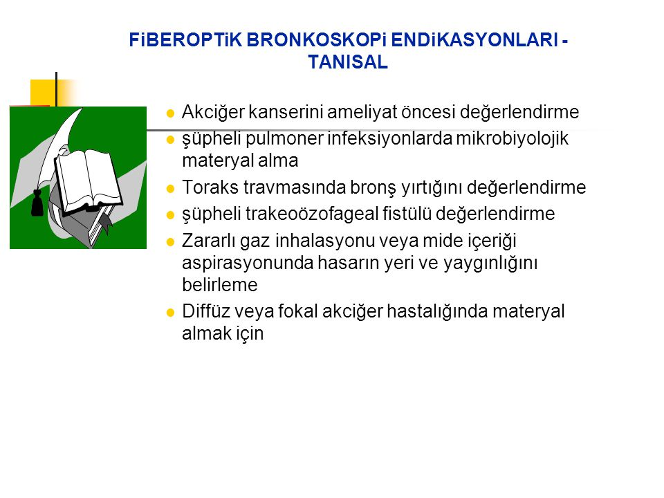 FiBEROPTiK BRONKOSKOPi ENDiKASYONLARI -TANISAL