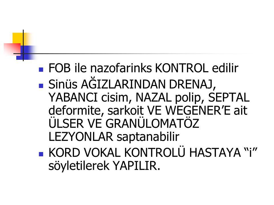 FOB ile nazofarinks KONTROL edilir