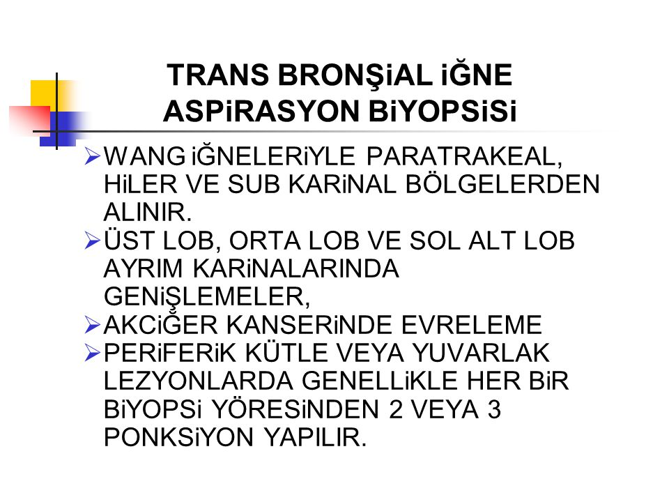 TRANS BRONŞiAL iĞNE ASPiRASYON BiYOPSiSi