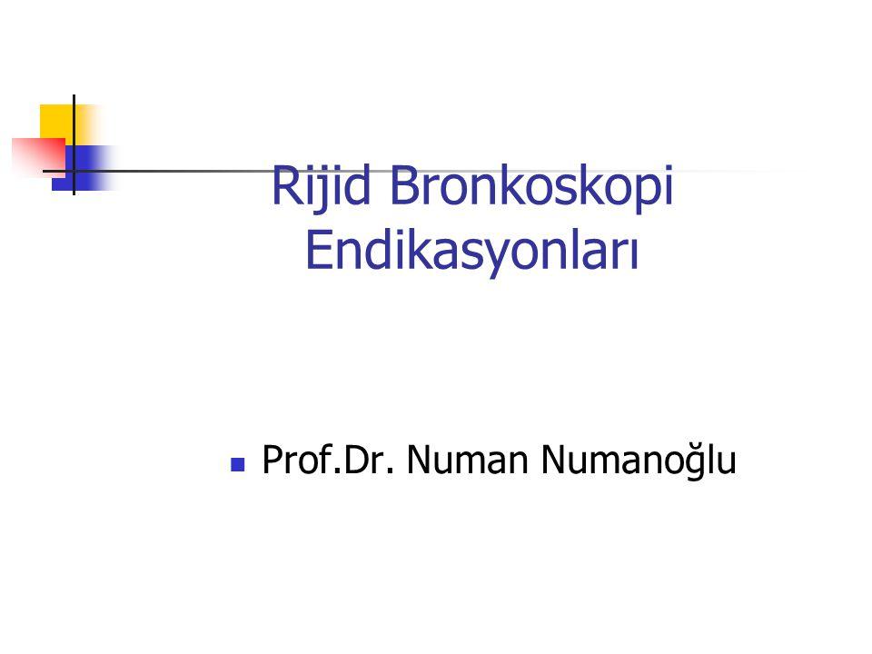 Rijid Bronkoskopi Endikasyonları