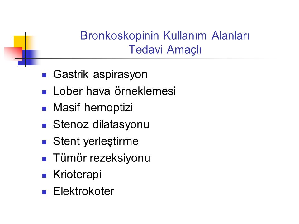 Bronkoskopinin Kullanım Alanları Tedavi Amaçlı