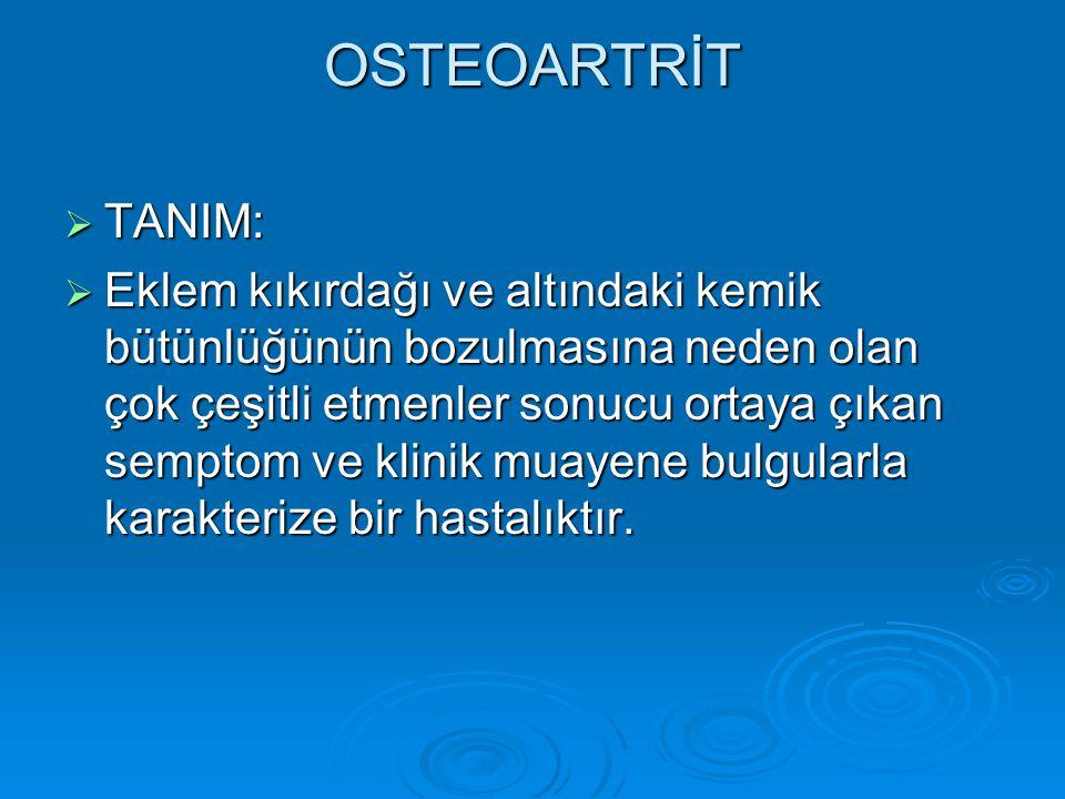 OSTEOARTRİT TANIM: