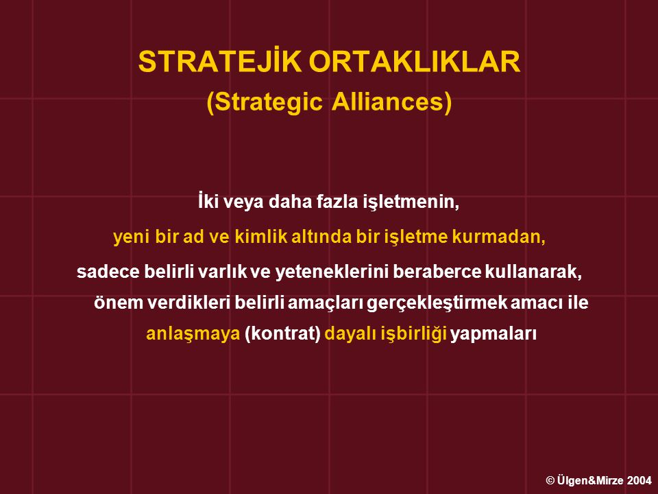 STRATEJİK ORTAKLIKLAR (Strategic Alliances)