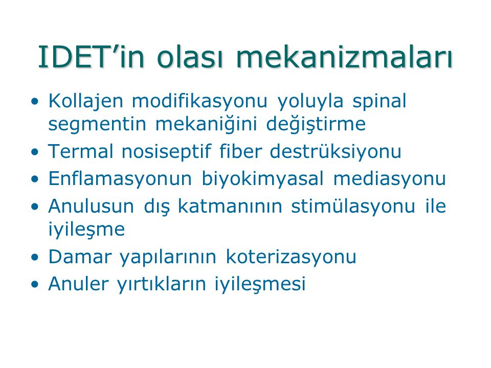 IDET'in olası mekanizmaları