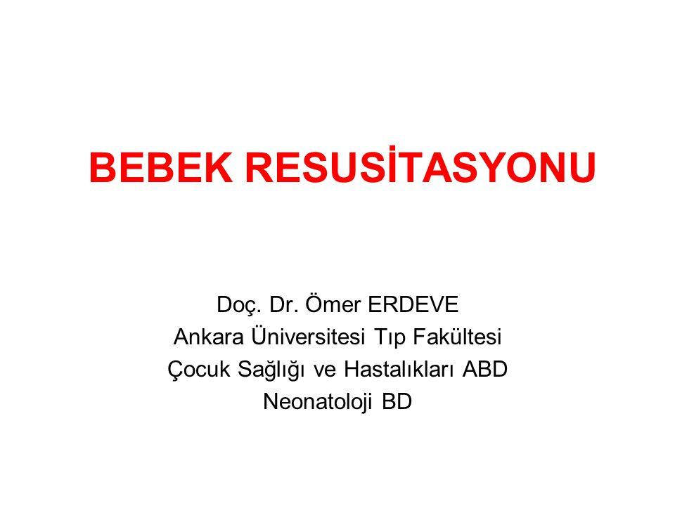 BEBEK RESUSİTASYONU Doç. Dr. Ömer ERDEVE